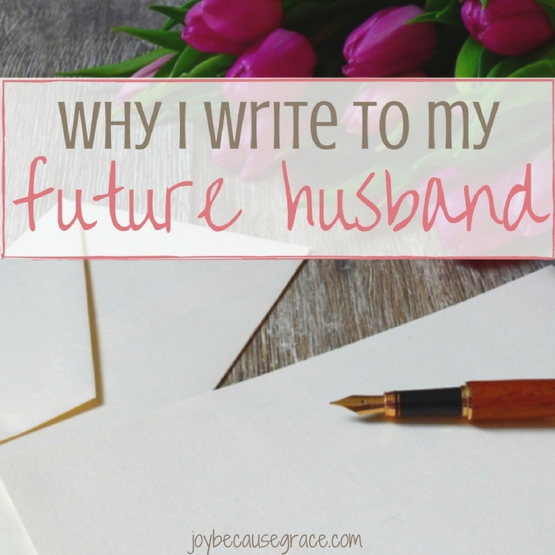 Single, but Someone's Wife: Why I Write to My Future Husband
