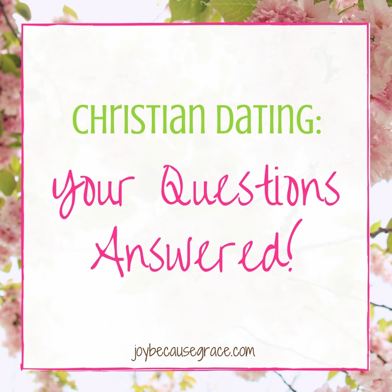 Christian Dating- Your Questions Answered!