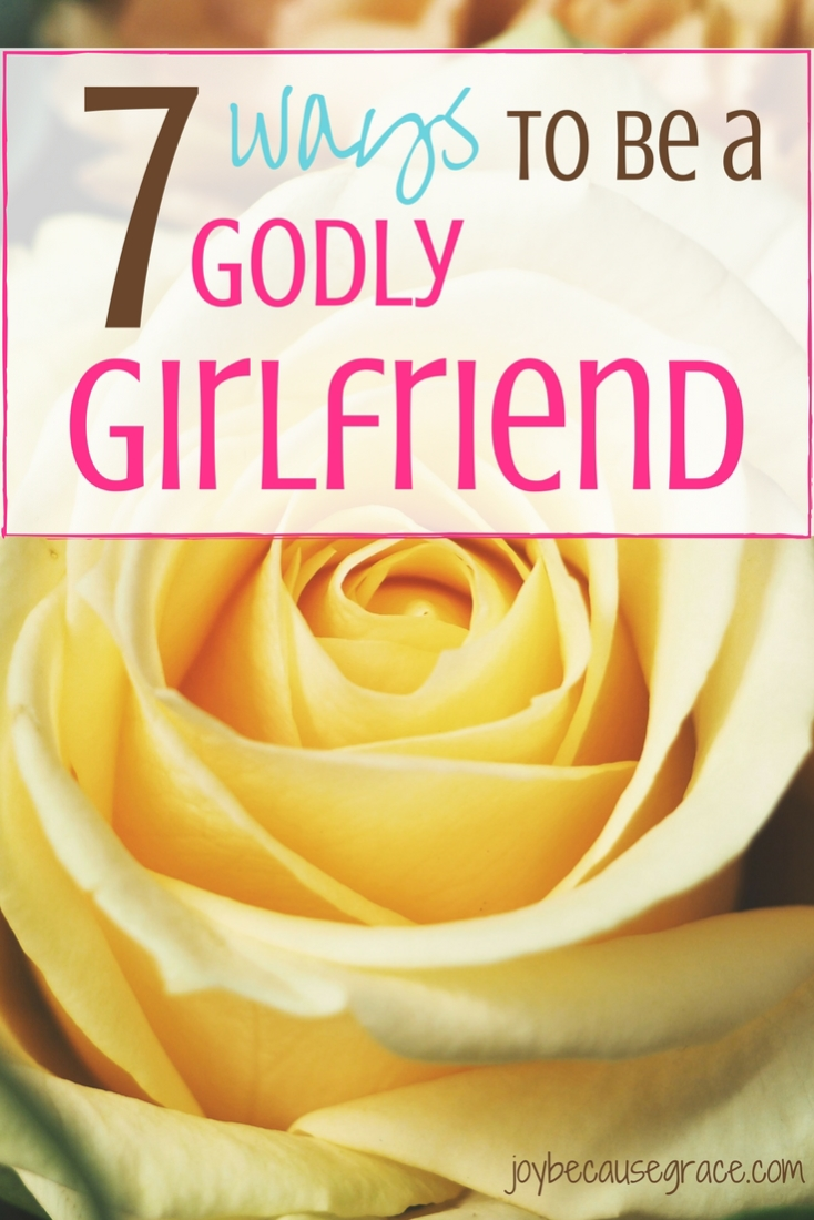Christian dating can be hard, especially if you're new to it. Here are seven scriptural ways you can become a godly girlfriend.