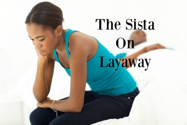 The Sista On Layaway