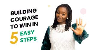 building courage to win