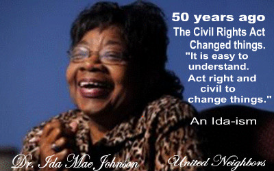 """AN """"IDAism"""" 50 YEARS AGO THE CIVIL RIGHTS ACT CHANGED THINGS. IT IS EASY TO UNDERSTAND. ACT RIGHT, AND CIVIL, TO CHANGE THINGS."""""""