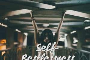self restlessness