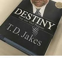 Destiny, step into your purpose by TD Jakes