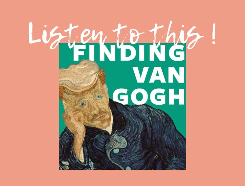 FINDING VAN GOGH Gachet Podcast Staedel Museum Frankfurt JoyDellaVita
