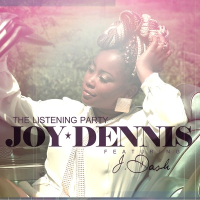 """Joy Dennis' New Single, """"The Listening Party"""" (feat. J. Dash) is NOW Available for Pre-Order on iTunes"""