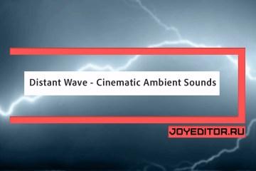 Distant Wave - Cinematic Ambient Sounds