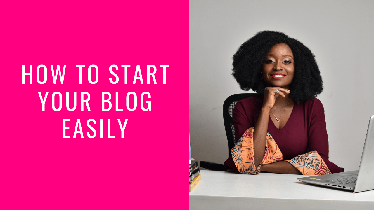 How To Start A Blog Easily - Joy Eneghalu - Personal Branding