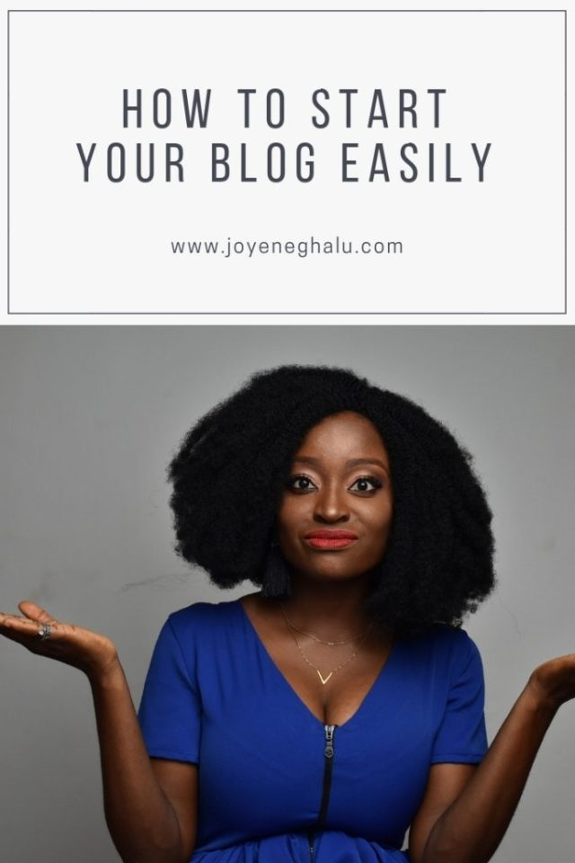 How To Start Your Blog Easily- Pinterest - Joy Eneghalu