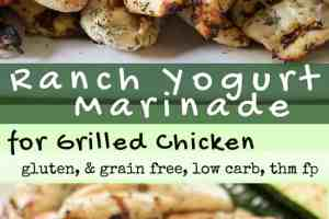 This is one of our favorite marinades for grilled chicken. It has so much flavor. My Ranch Yogurt Marinade is low carb, grain-gluten free, & THM FP.