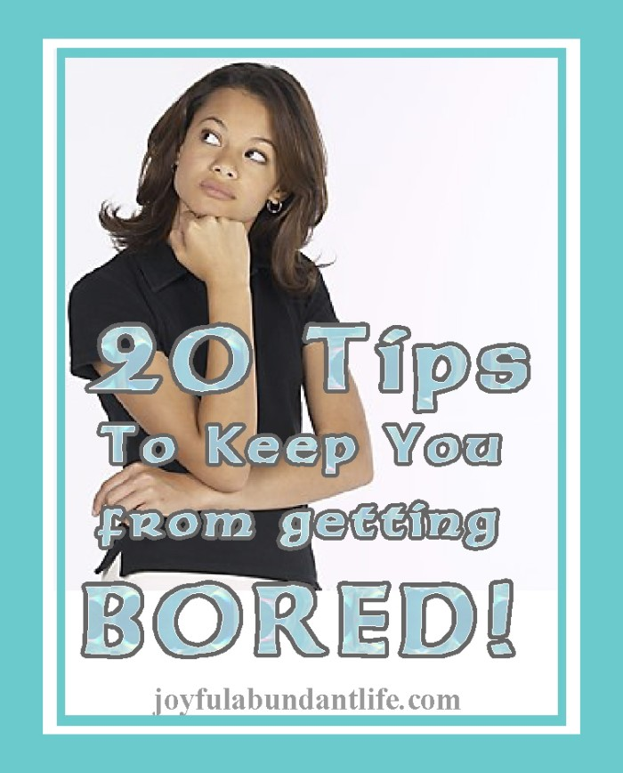 20 tips to keep you from getting bored2