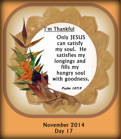 Psalms 107:9  For he satisfieth the longing soul, and filleth the hungry soul with goodness.Picture