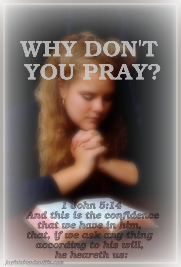 Why Don't You Pray? Do you have a good reason?