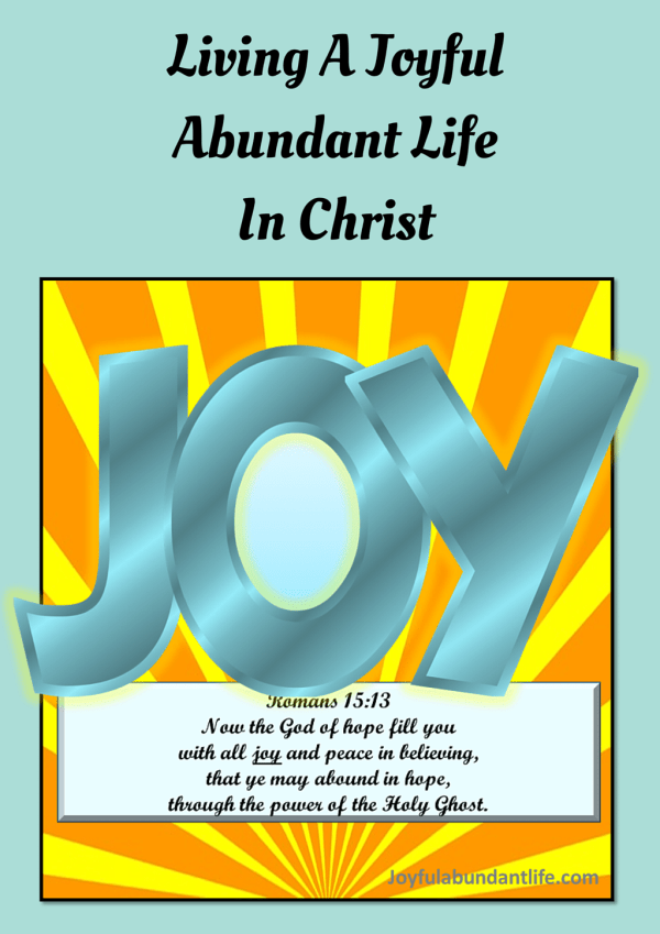 5 Ways to Live A Joyful Abundant Life