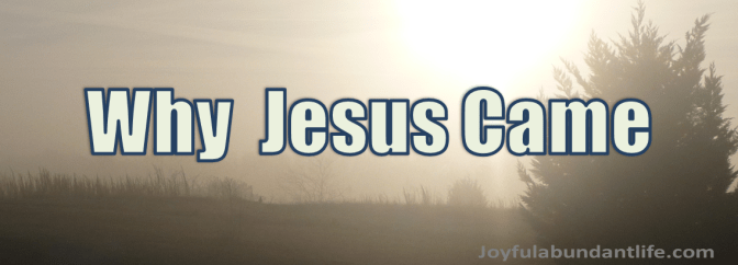 Jesus Came for us – Why? – Here are five reasons