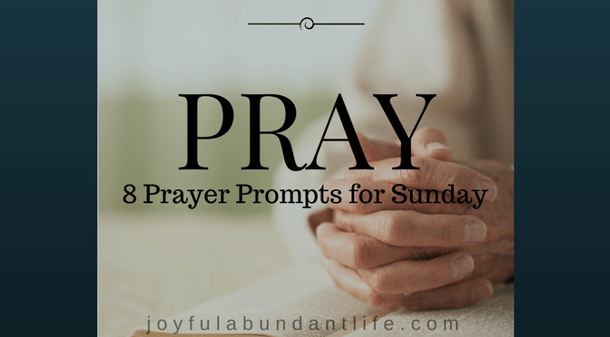 Prayer – 8 Prompts for Sunday