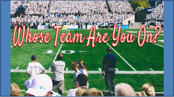 Team – Whose Team Are You On?