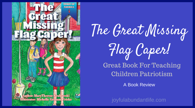 The Great Missing Flag Caper! – A Patriotic Book Review For Children