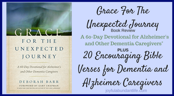 20 Encouraging Bible Verses for Dementia and Alzheimer Caregivers And A Book Review Specifically for Caregivers