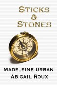 Review: Sticks and Stones by Madeline Urban and Abigail Roux