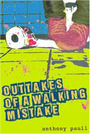 Review: Outtakes of a Walking Mistake by Anthony Paull