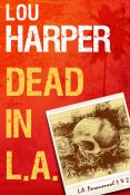 Excerpt and Giveaway: Dead in L.A. by Lou Harper