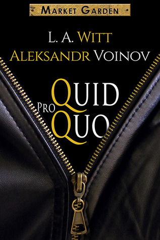 Review: Quid Pro Quo by L.A. Witt and Aleksandr Voinov