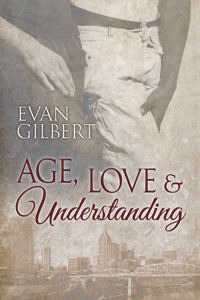 Review: Age, Love, and Understanding by Evan Gilbert