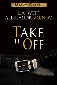 Review: Take it Off by Aleksandr Voinov and L.A. Witt