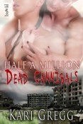Review: Half a Million Dead Cannibals by Kari Gregg