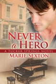 Guest Post and Giveaway: Never a Hero by Marie Sexton