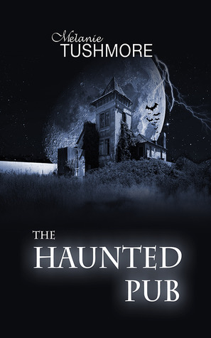 Review: The Haunted Pub by Melanie Tushmore