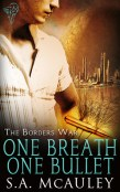 Review: One Breath, One Bullet by S.A. McAuley