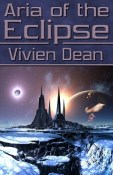 Review: Aria of the Eclipse by Vivien Dean