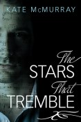 Review: The Stars that Tremble by Kate McMurray