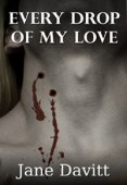 Review: Every Drop of My Love by Jane Davitt
