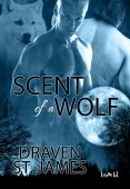 Excerpt and Giveaway: Scent of a Wolf by Draven St. James