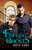 Review: Fish and Ghosts by Rhys Ford