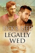 Interview and Giveaway: Legally Wed by Rick R. Reed
