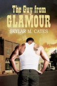 Excerpt and Giveaway: The Guy From Glamour by Skylar M. Cates