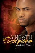 Guest Post and Giveaway: Lying with Scorpions by Aleksandr Voinov