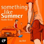Audiobook Review: Something Like Summer by Jay Bell