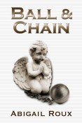 Review: Ball & Chain by Abigail Roux