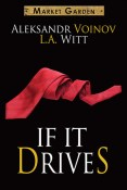 Guest Post and Giveaway: If it Drives by Aleksandr Voinov and L.A. Witt