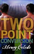 Review: Two Point Conversion by Mercy Celeste