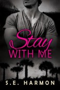 Review: Stay With Me by S.E. Harmon