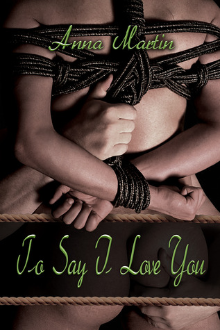 Review: To Say I Love You by Anna Martin