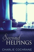 Review: Second Helpings By Charlie Cochrane