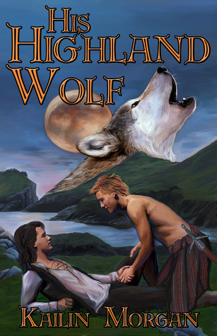 Review: His Highland Wolf by Kailin Morgan