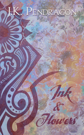 Review: Ink & Flowers by J.K. Pendragon